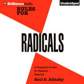 Rules for Radicals: A Practical Primer for Realistic Radicals, by Saul D. Alinsky