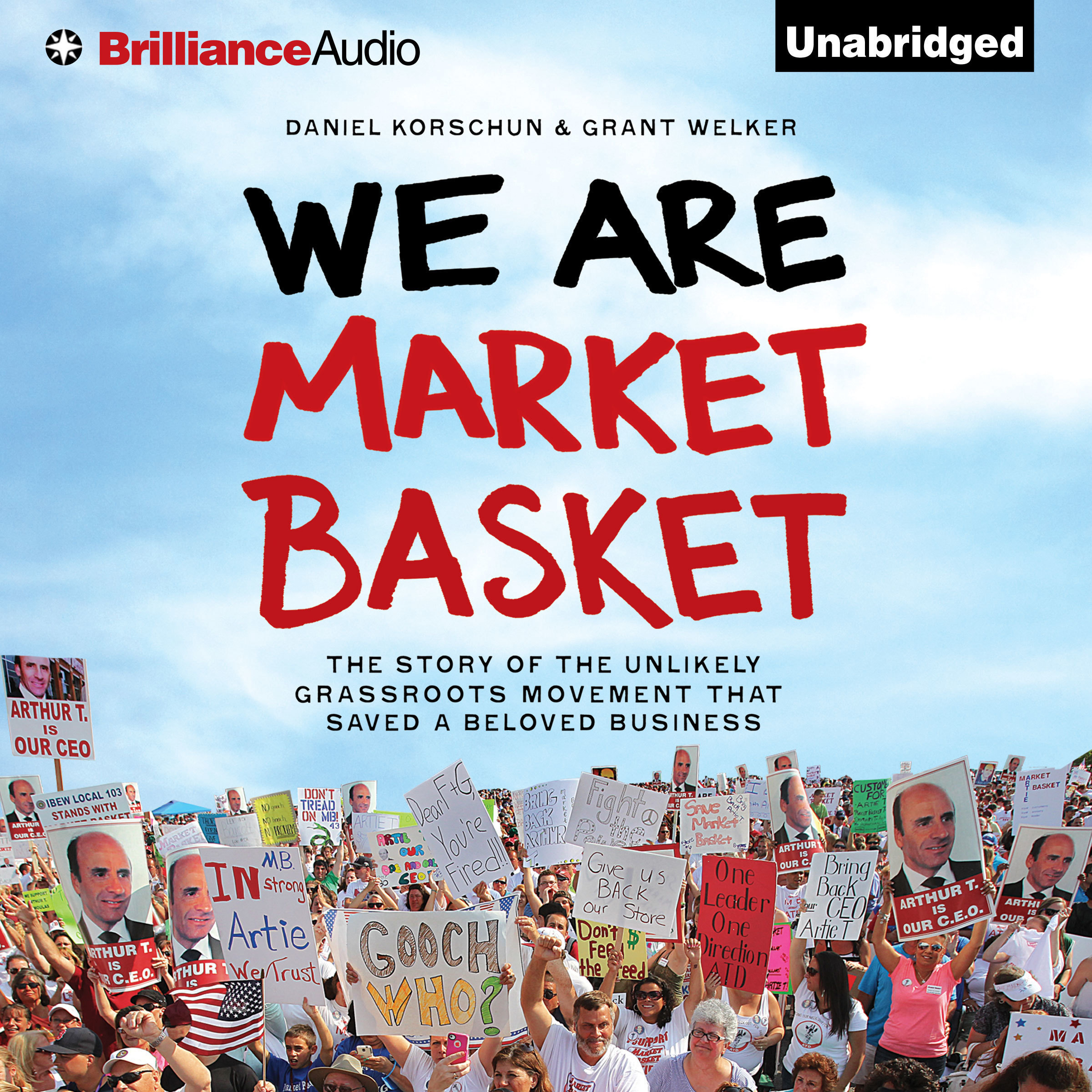 Printable We Are Market Basket: The Story of the Unlikely Grassroots Movement That Saved a Beloved Business Audiobook Cover Art