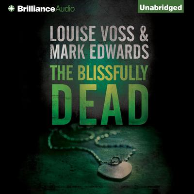 The Blissfully Dead Audiobook, by Louise Voss