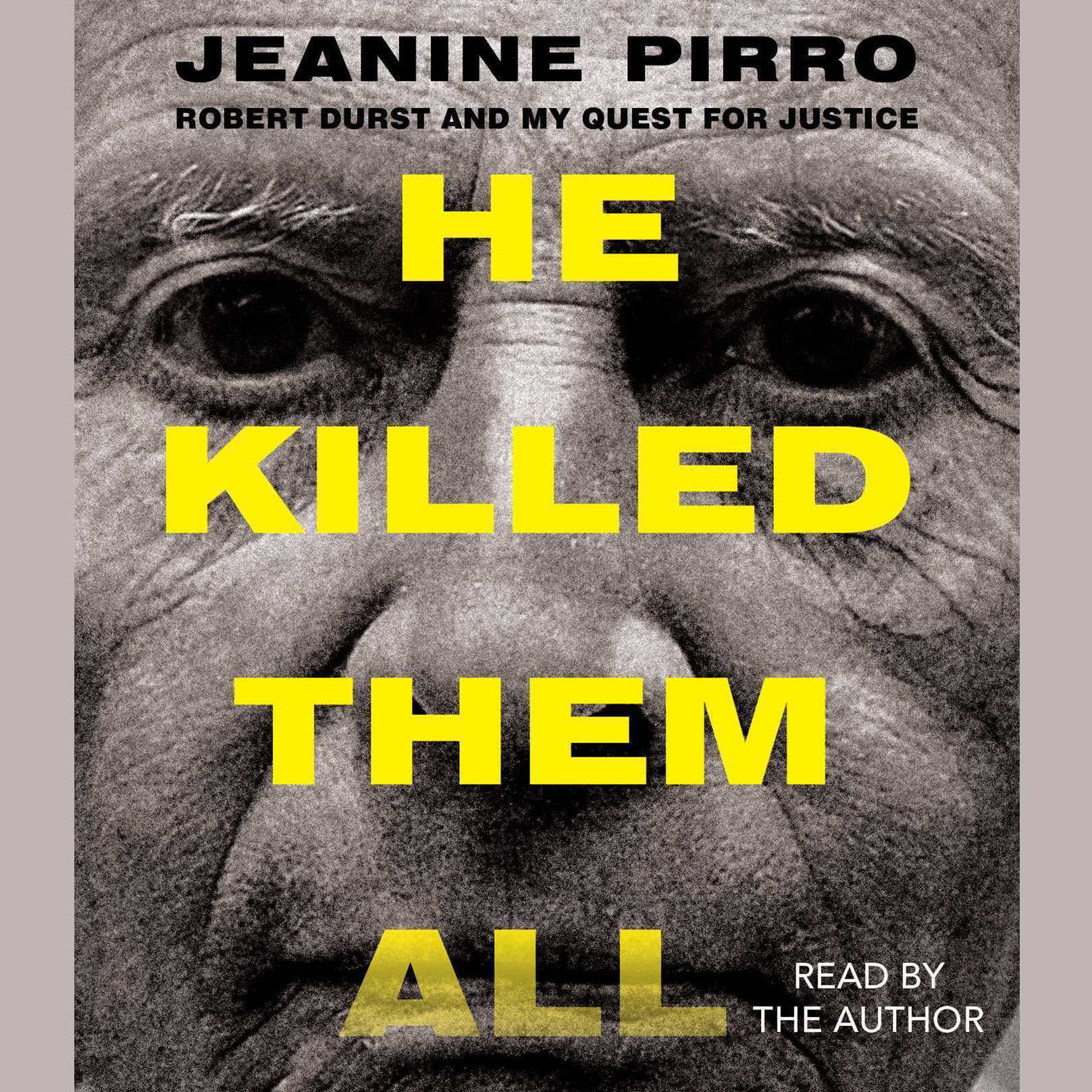 Printable He Killed Them All: Robert Durst and My Quest for Justice Audiobook Cover Art