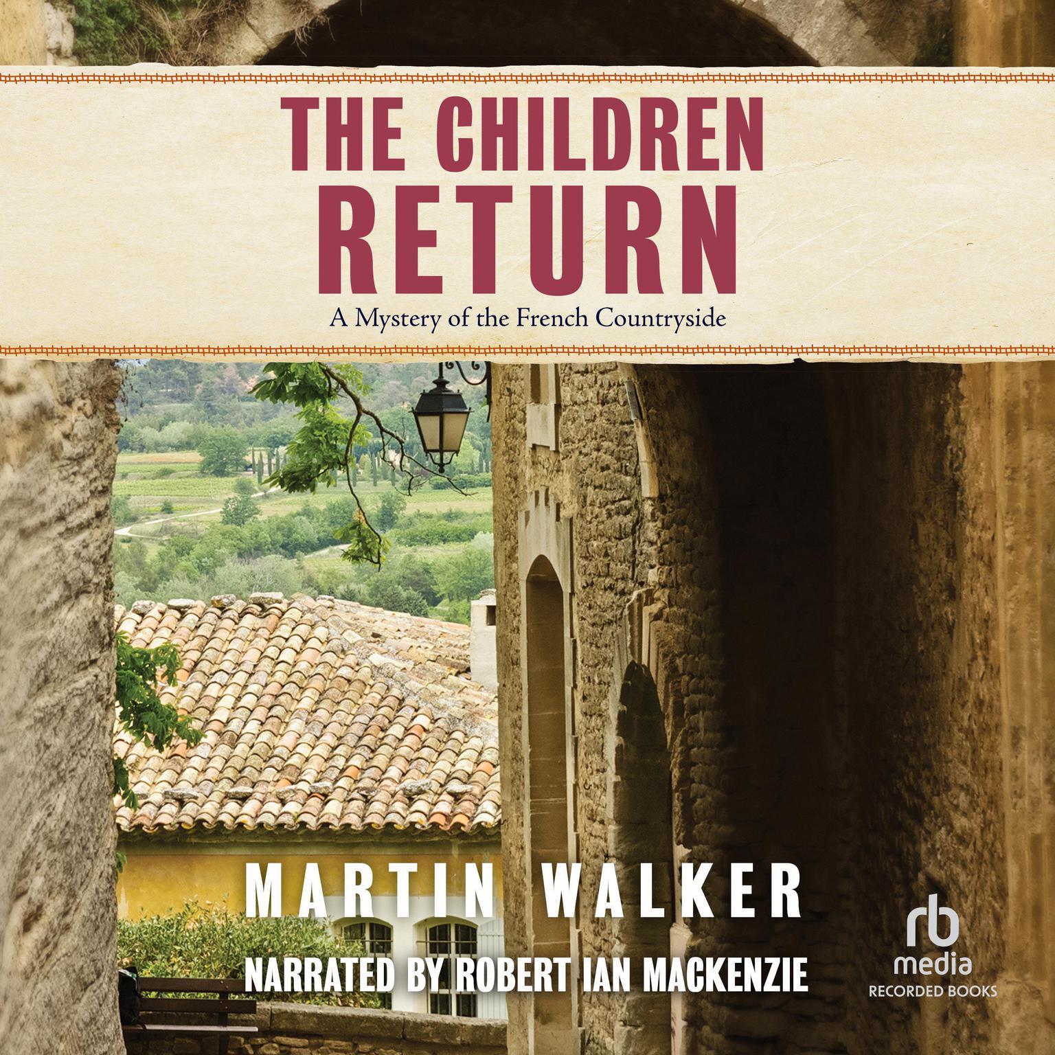 The Children Return Audiobook, by Martin Walker