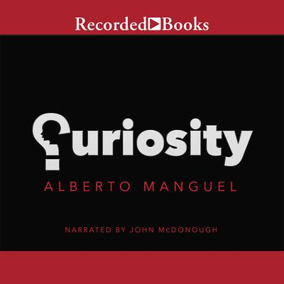 Curiosity Audiobook, by Alberto Manguel