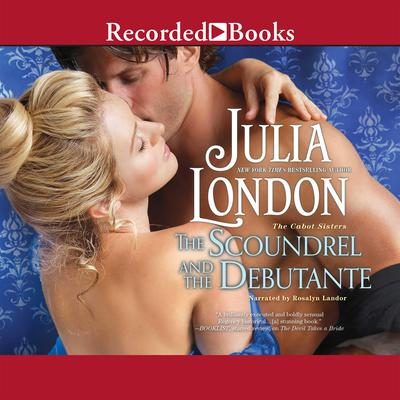 The Scoundrel and the Debutante Audiobook, by Julia London