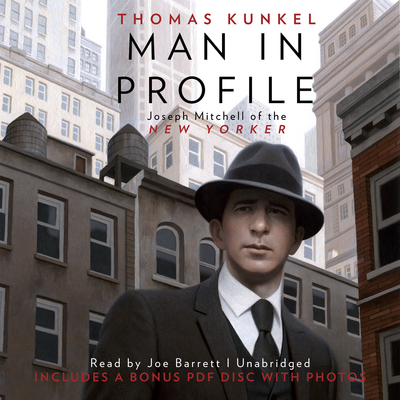 Man in Profile: Joseph Mitchell of the New Yorker Audiobook, by Thomas Kunkel