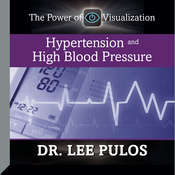 Hypertension and High Blood Pressure, by Lee Pulos, Lee Pulos
