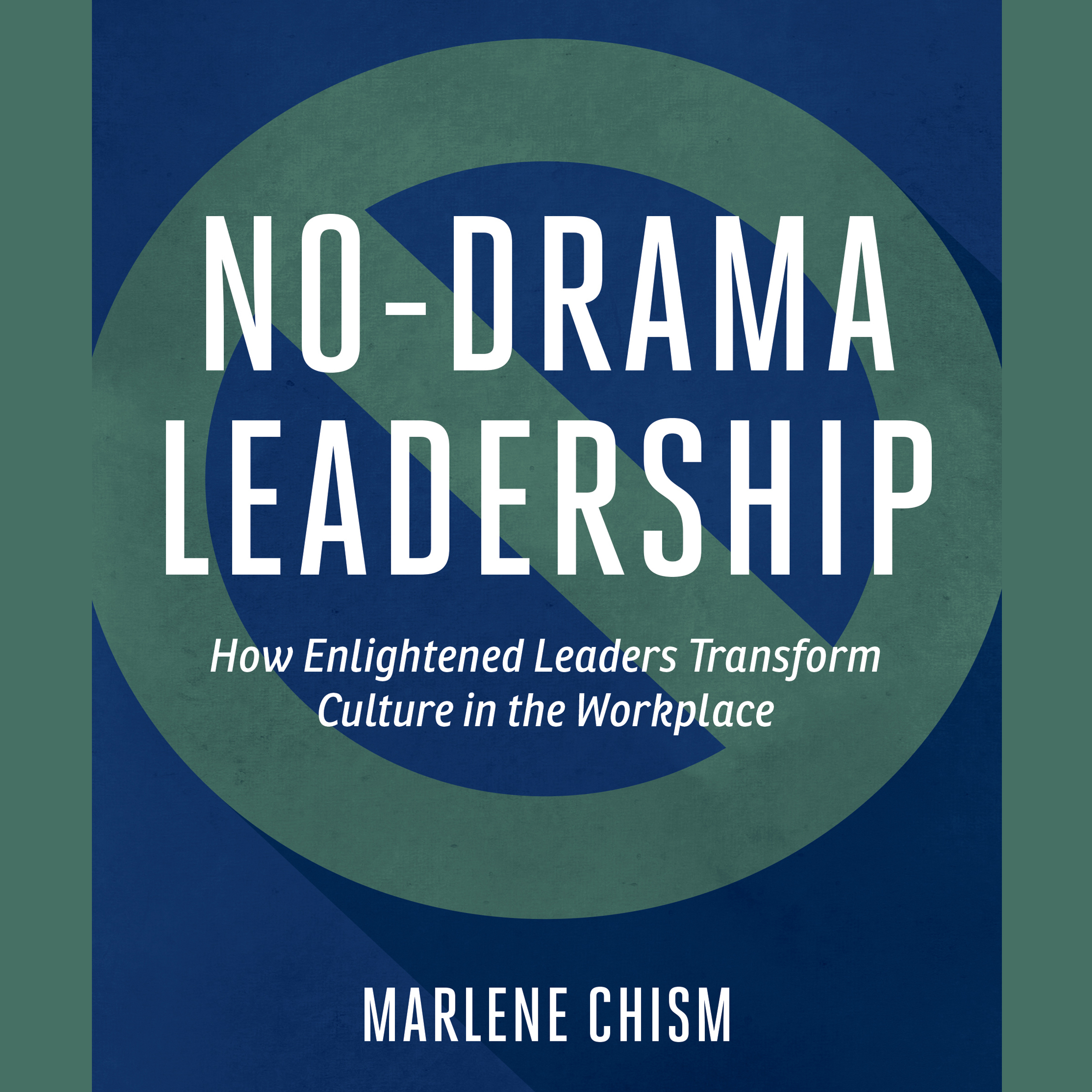 Printable No-Drama Leadership: How Enlightened Leaders Transform Culture in the Workplace Audiobook Cover Art