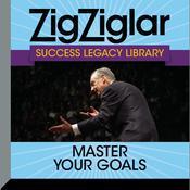 Master Your Goals: Success Legacy Library Audiobook, by Zig Ziglar