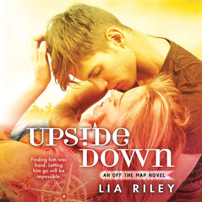 Upside Down Audiobook, by Lia Riley