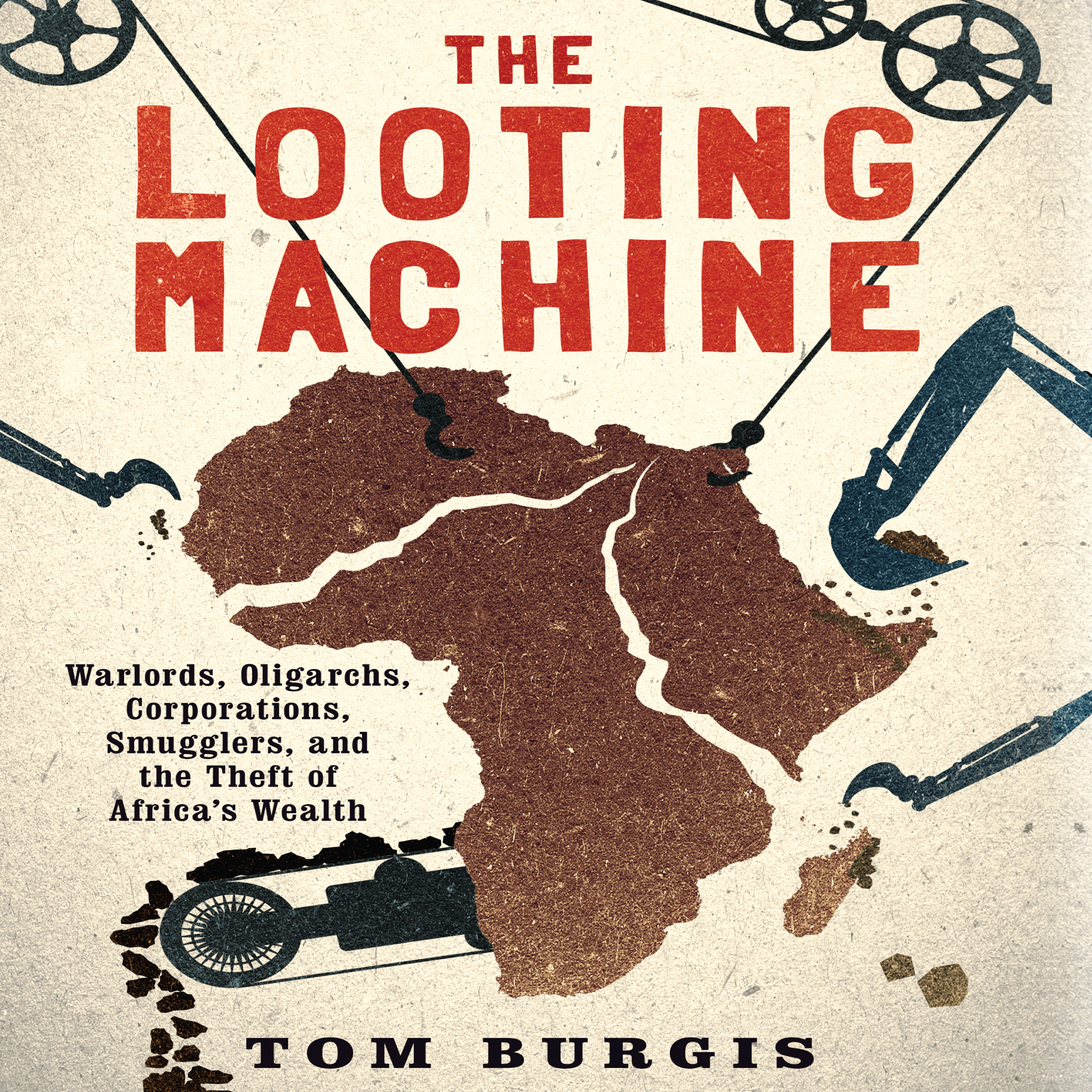 Printable The Looting Machine: Warlords, Oligarchs, Corporations, Smugglers, and the Theft of Africa's Wealth Audiobook Cover Art