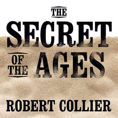 The Secret of the Ages Audiobook, by Robert Collier, Mitch Horowitz