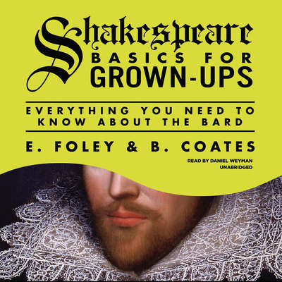 Shakespeare Basics for Grown-Ups: Everything You Need to Know About the Bard Audiobook, by E. Foley