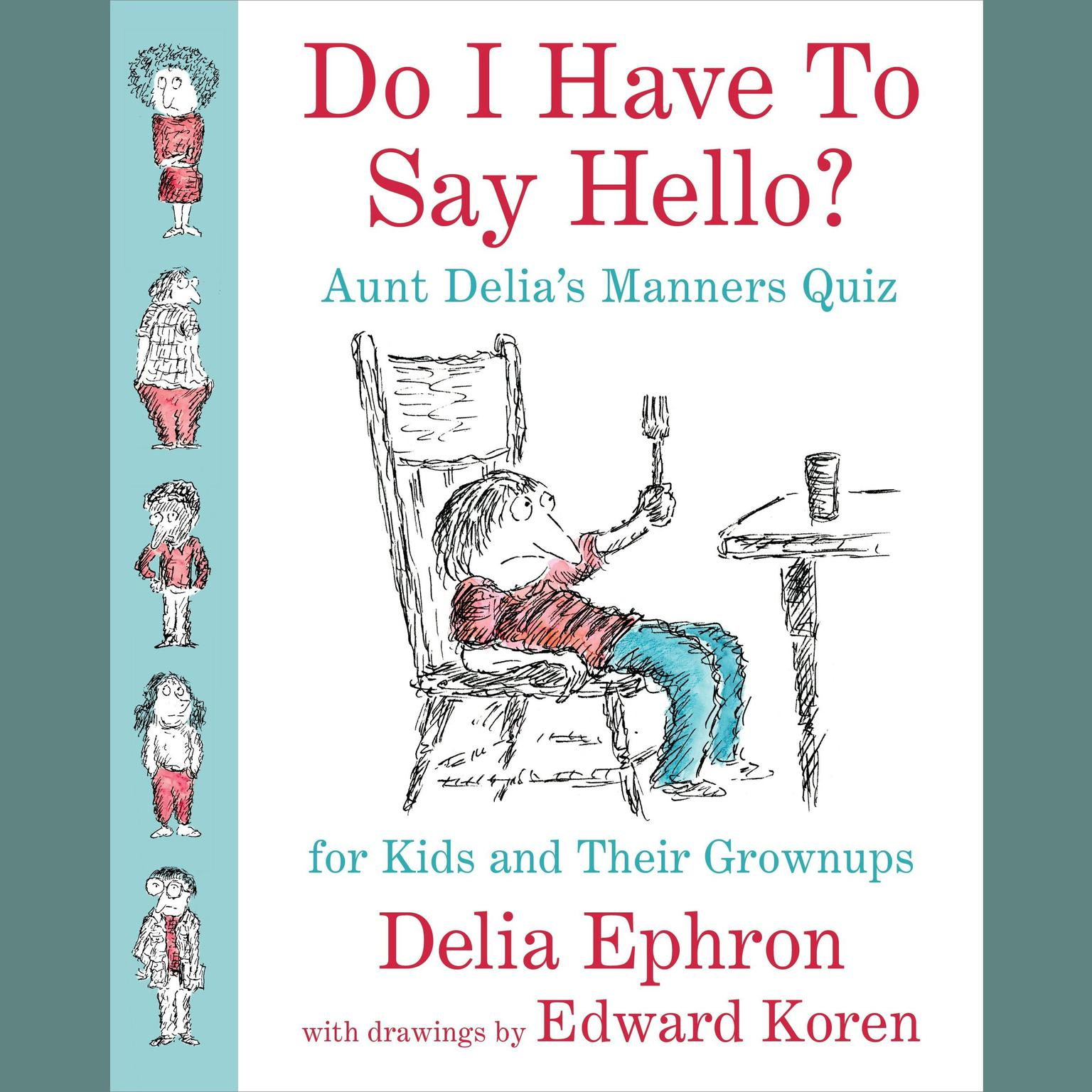 Printable Do I Have to Say Hello? Aunt Delia's Manners Quiz for Kids and Their Grown-ups: Aunt Delia's Manners Quiz for Kids and Their Grown-ups Audiobook Cover Art
