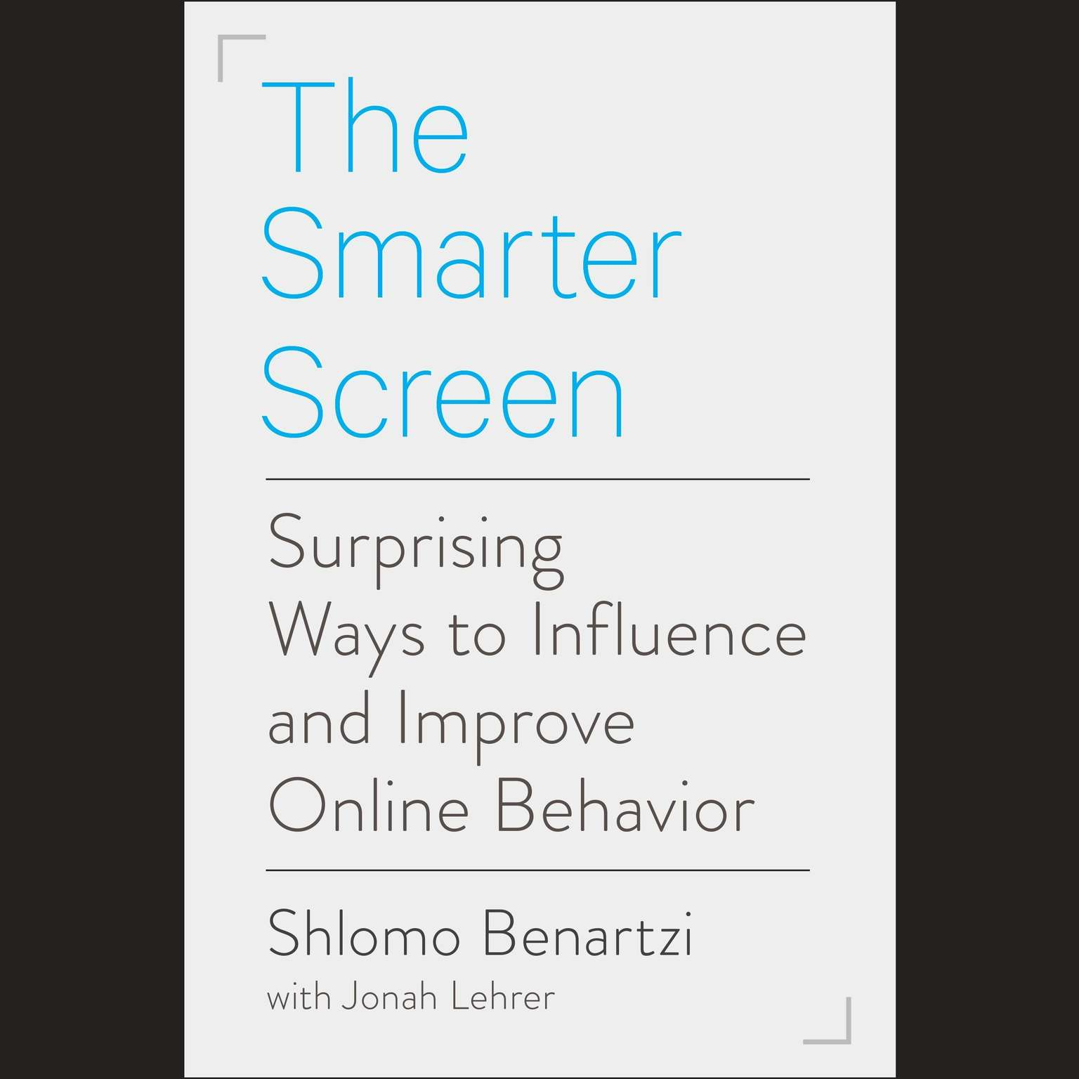 Printable The Smarter Screen: Surprising Ways to Influence and Improve Online Behavior Audiobook Cover Art