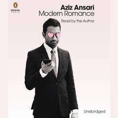 Modern Romance: An Investigation Audiobook, by Aziz Ansari, Eric Klinenberg