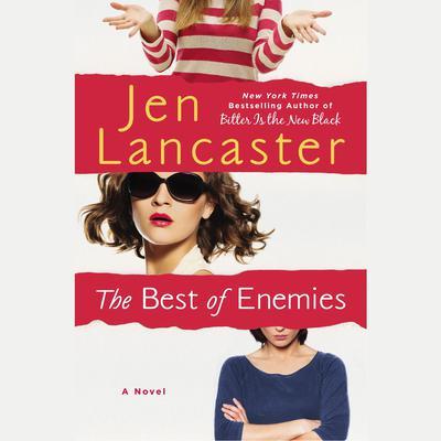 The Best of Enemies Audiobook, by Jen Lancaster