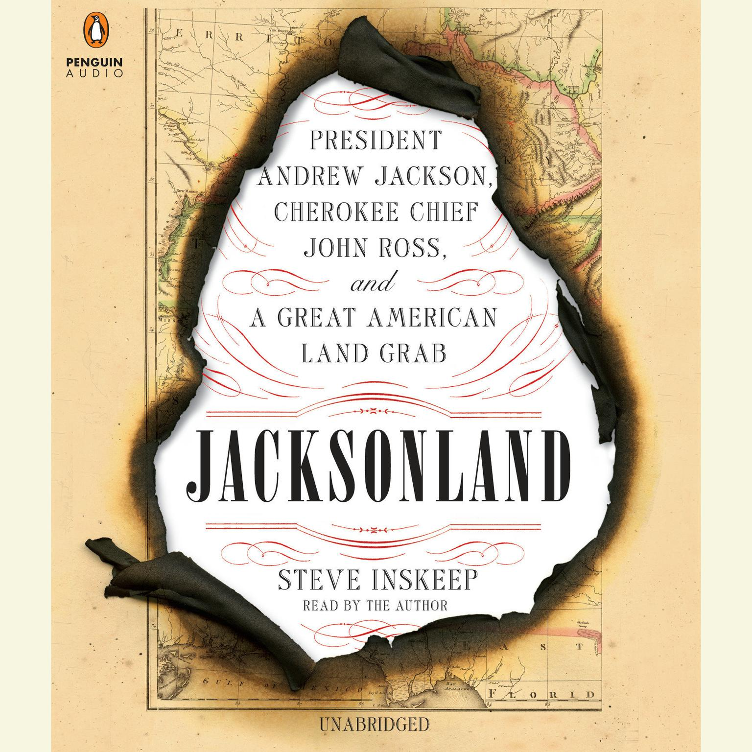 Printable Jacksonland: President Andrew Jackson, Cherokee Chief John Ross, and a Great American Land Gr ab Audiobook Cover Art