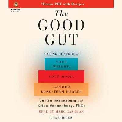 The Good Gut: Taking Control of Your Weight, Your Mood, and Your Long Term Health Audiobook, by