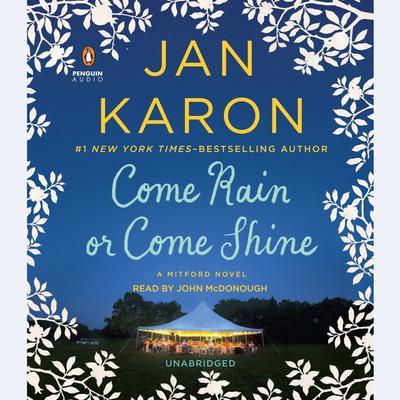 Come Rain or Come Shine Audiobook, by Jan Karon