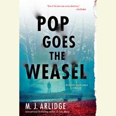 Pop Goes the Weasel: A Detective Helen Grace Thriller Audiobook, by M. J. Arlidge