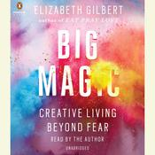 Big Magic Audiobook, by Elizabeth Gilbert