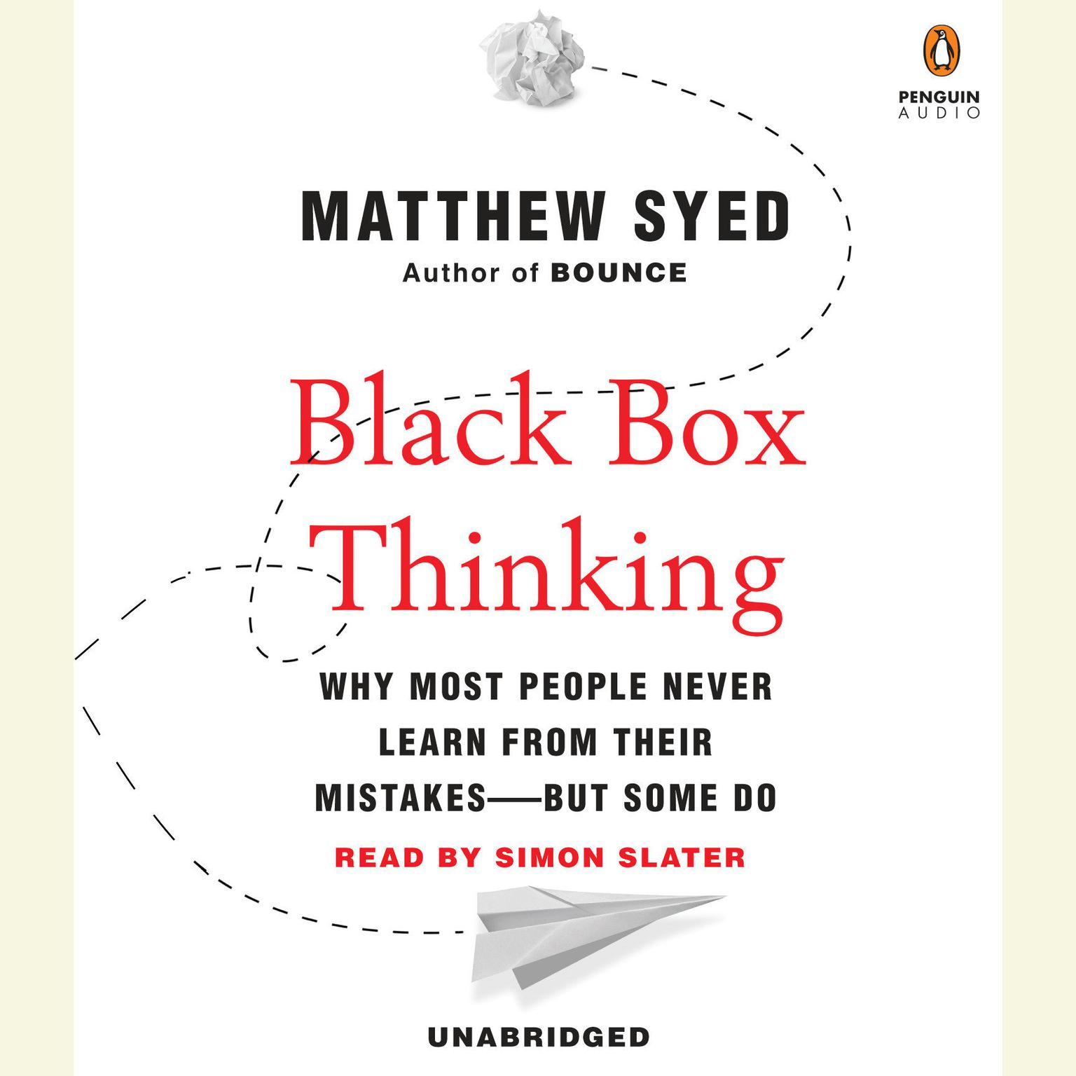 Printable Black Box Thinking: Why Most People Never Learn from Their Mistakes--But Some Do Audiobook Cover Art