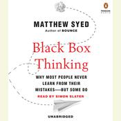 Black Box Thinking: Why Most People Never Learn from Their Mistakes--But Some Do, by Matthew Syed