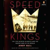 Speed Kings: The 1932 Winter Olympics and the Fastest Men in the World, by Andy Bull