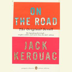 On the Road: the Original Scroll: The Original Scroll Audiobook, by Jack Kerouac