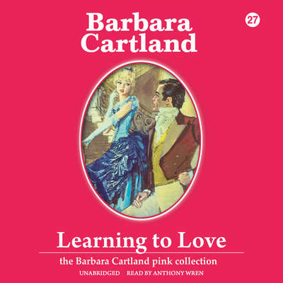 Learning to Love Audiobook, by Barbara Cartland