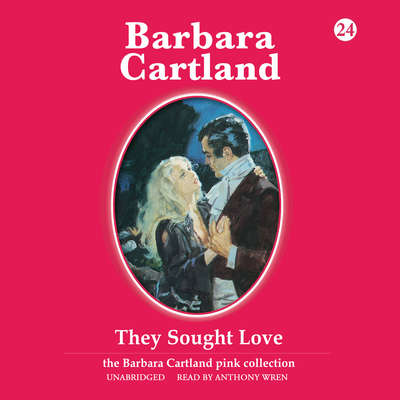 They Sought Love Audiobook, by Barbara Cartland