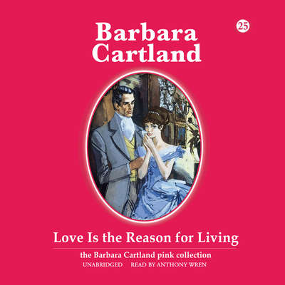 Love Is the Reason for Living Audiobook, by Barbara Cartland