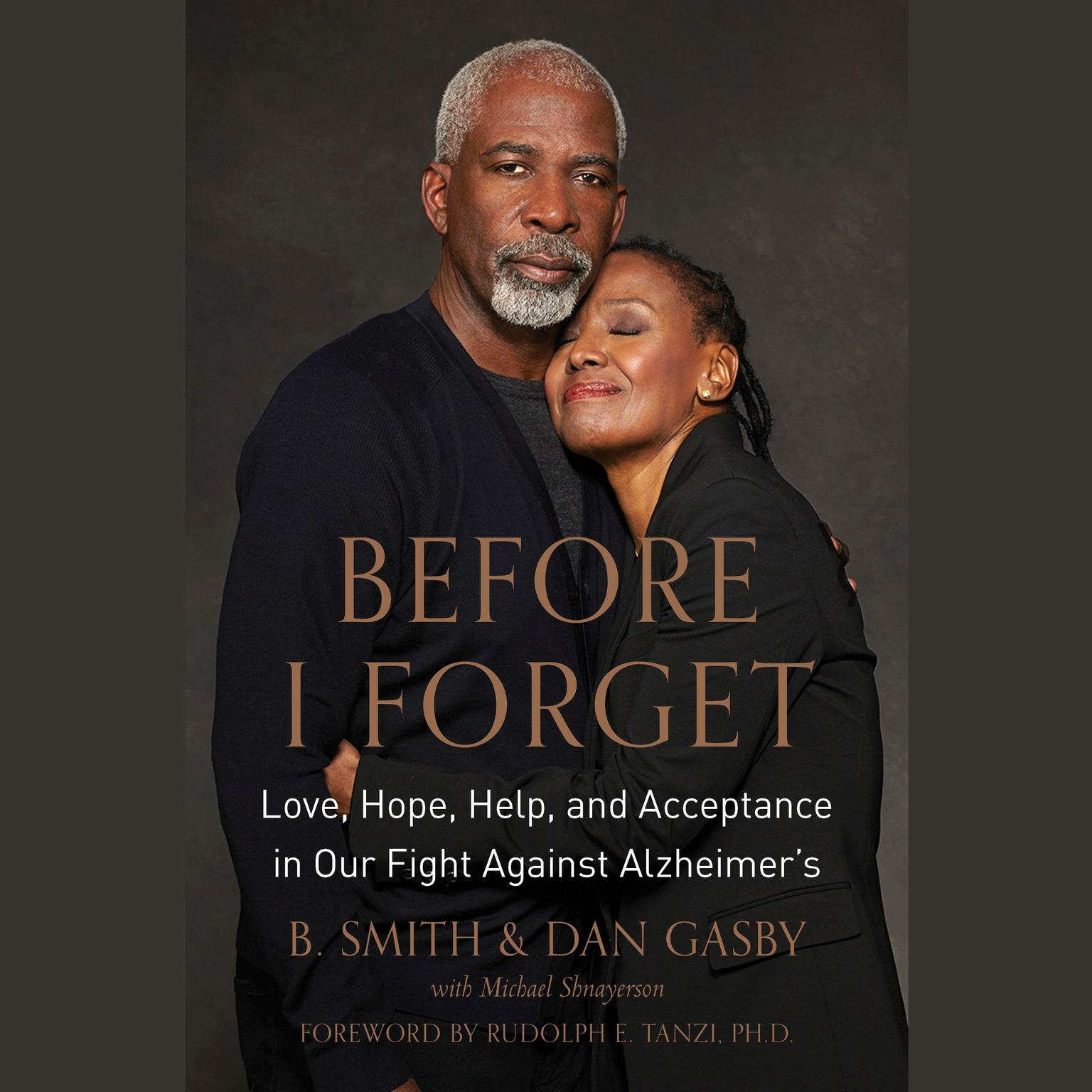 Printable Before I Forget: Love, Hope, Help, and Acceptance in Our Fight Against Alzheimer's Audiobook Cover Art