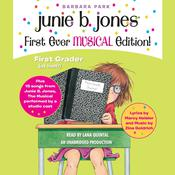 Junie B. Jones First Ever MUSICAL Edition!: Junie B., First Grader (at last!) Audiobook plus 15 Songs from Junie B. Jones The Musical, by Barbara Park