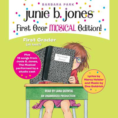 Junie B. Jones First Ever MUSICAL Edition!: Junie B., First Grader (at last!) Audiobook plus 15 Songs from Junie B. Jones The Musical Audiobook, by Barbara Park