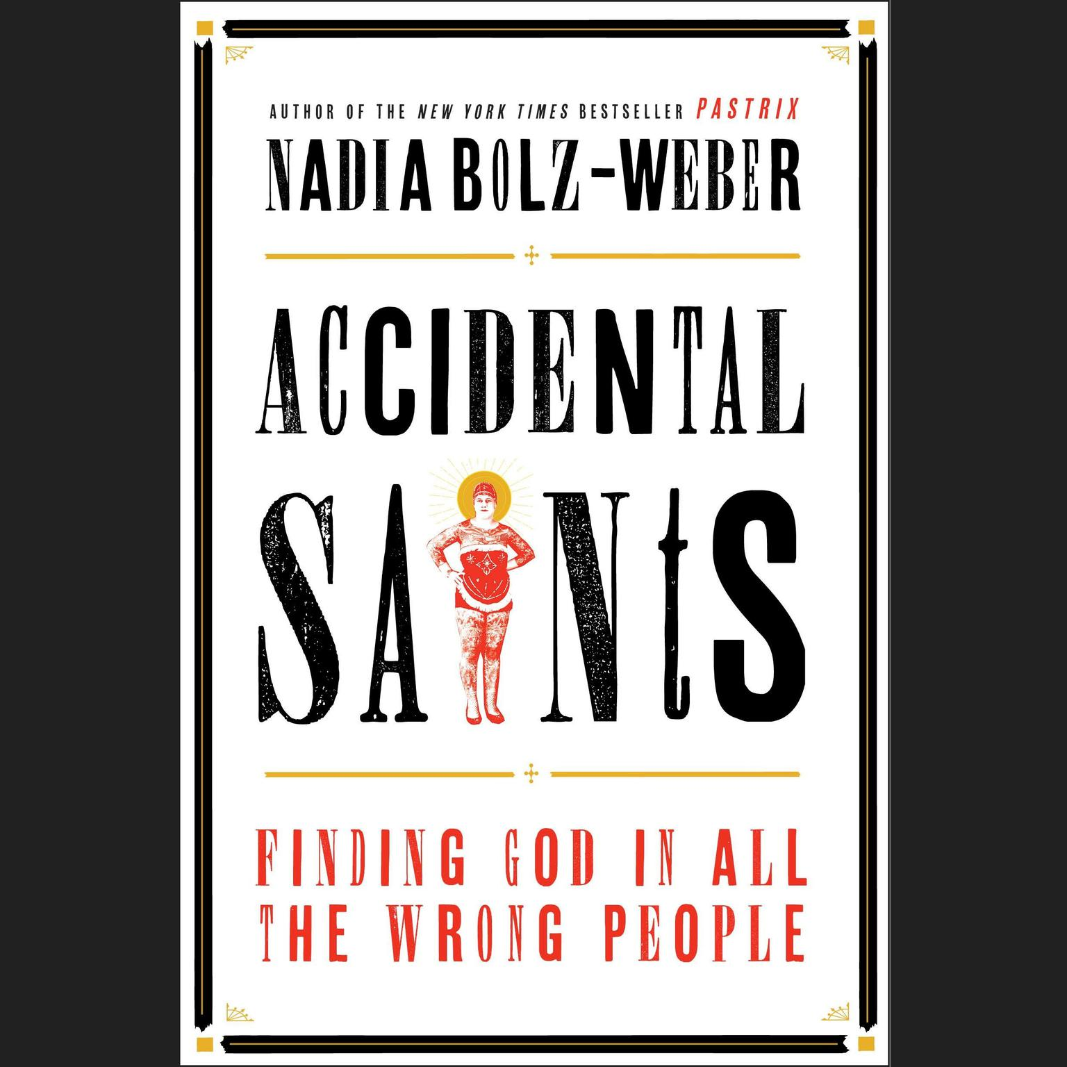Printable Accidental Saints: Finding God in All the Wrong People Audiobook Cover Art