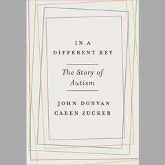 In a Different Key: The Story of Autism Audiobook, by John Donvan, Caren Zucker