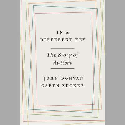 In a Different Key: The Story of Autism Audiobook, by John Donvan
