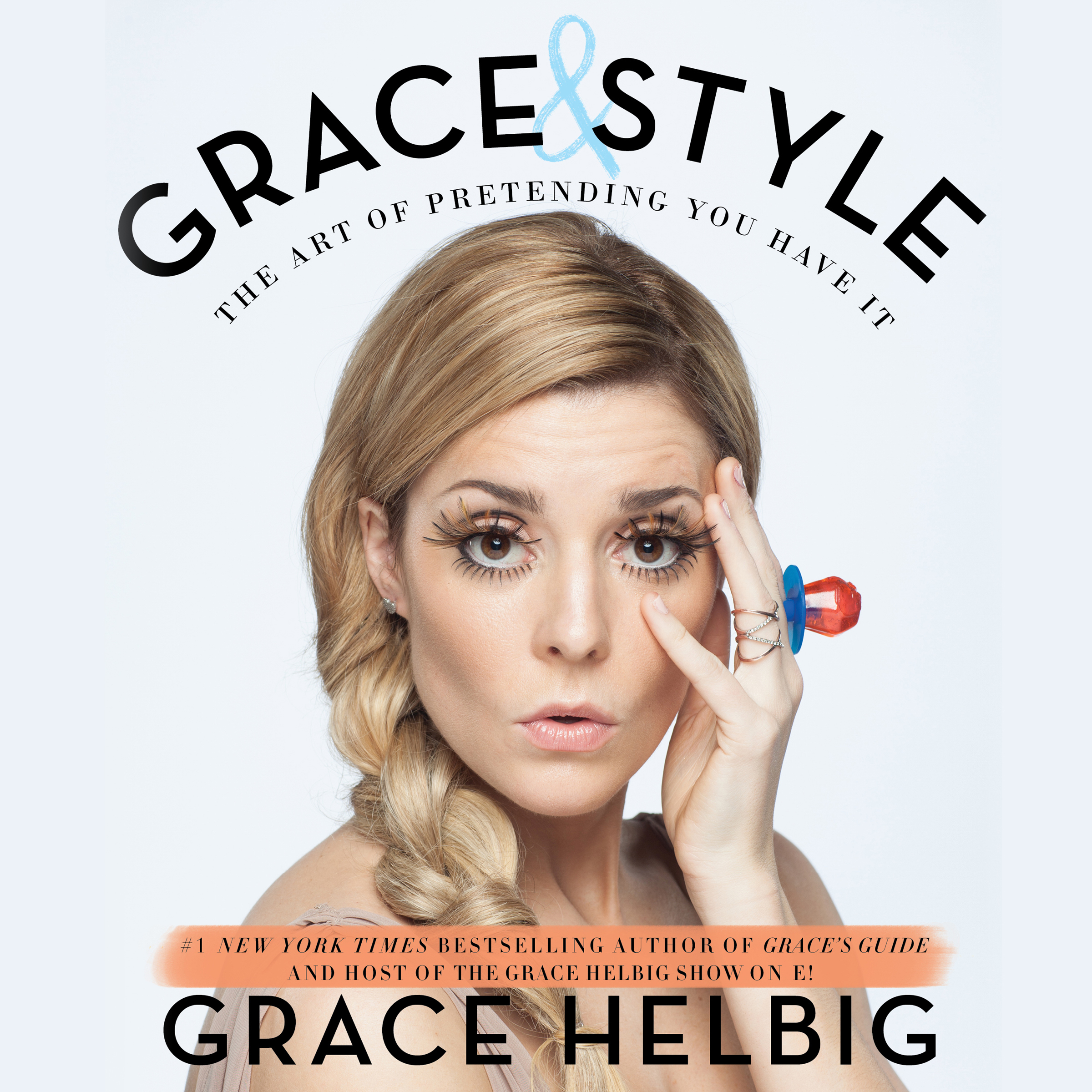 Printable Grace & Style: The Art of Pretending You Have It Audiobook Cover Art