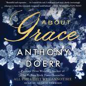 About Grace: A Novel, by Anthony Doerr
