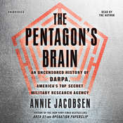The Pentagons Brain: An Uncensored History of DARPA, Americas Top-Secret Military Research Agency Audiobook, by Annie Jacobsen