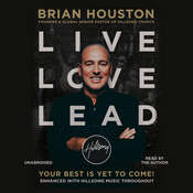 Live Love Lead: Your Best Is Yet to Come, by Brian Houston