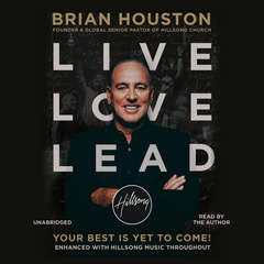 Live Love Lead: Your Best Is Yet to Come! Audiobook, by Brian Houston
