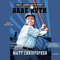 Great Americans in Sports: Babe Ruth Audiobook, by Matt Christopher