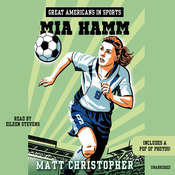 Great Americans in Sports: Mia Hamm Audiobook, by Matt Christopher