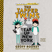 The Tapper Twins Tear Up New York Audiobook, by Geoff Rodkey