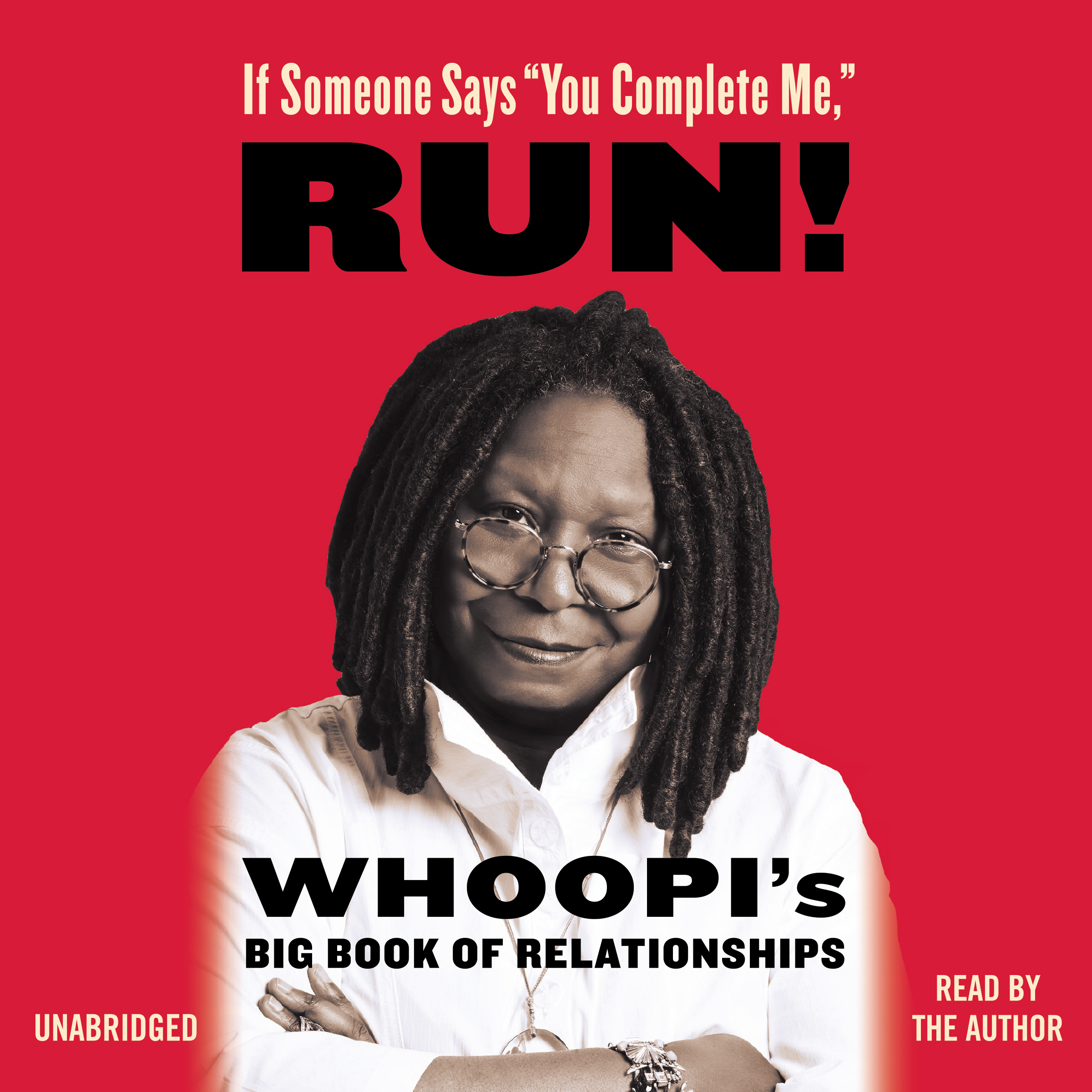 "Printable If Someone Says ""You Complete Me,"" Run!: Whoopi's Big Book of Relationships Audiobook Cover Art"