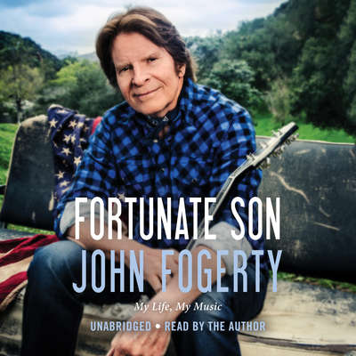 Fortunate Son: My Life, My Music Audiobook, by John Fogerty