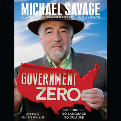 Government Zero: No Borders, No Language, No Culture Audiobook, by Michael Savage