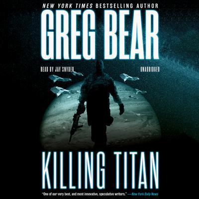 Killing Titan Audiobook, by Greg Bear