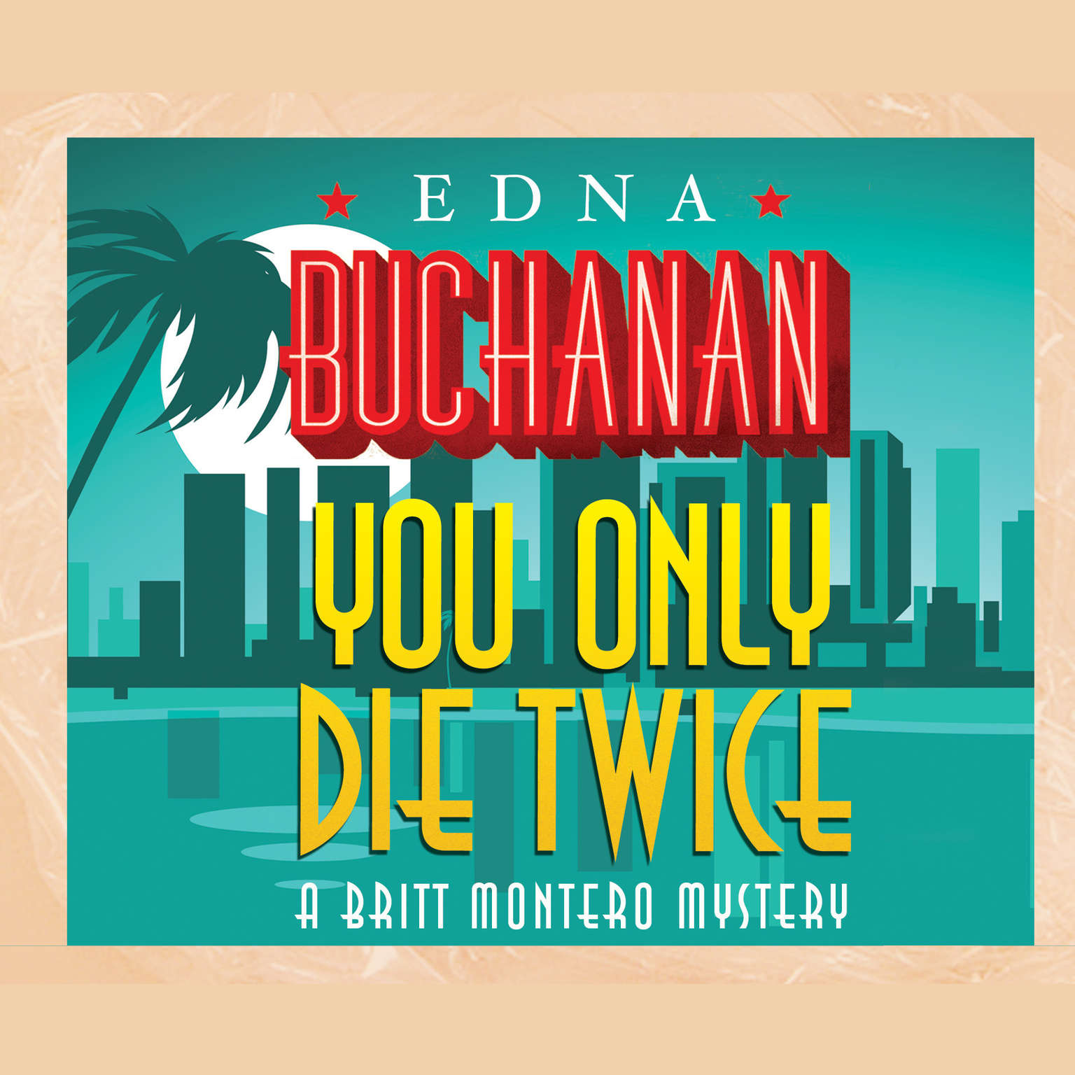 You Only Die Twice Audiobook, by Edna Buchanan